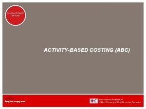 Costing of Health Activities Services ACTIVITYBASED COSTING ABC