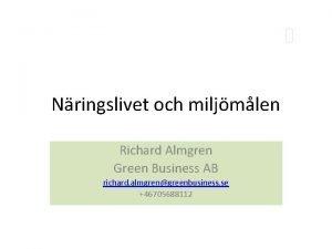 Nringslivet och miljmlen Richard Almgren Green Business AB