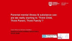 Parental mental illness substance use are we really