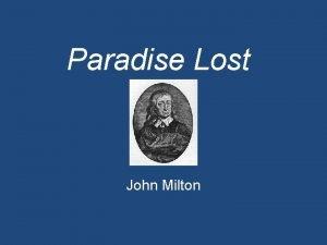 Paradise Lost John Milton Paradise Lost Milton took