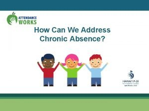 How Can We Address Chronic Absence Unpack contributing