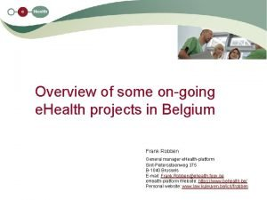 Overview of some ongoing e Health projects in
