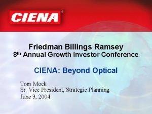 Friedman Billings Ramsey 8 th Annual Growth Investor