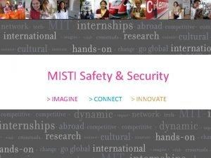 MISTI Safety Security IMAGINE CONNECT INNOVATE MISTI Emergency