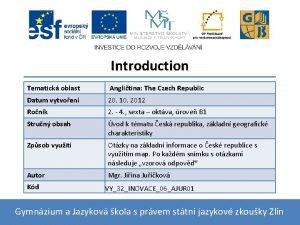 Introduction Tematick oblast Anglitina The Czech Republic Datum