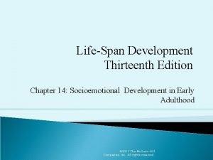 LifeSpan Development Thirteenth Edition Chapter 14 Socioemotional Development