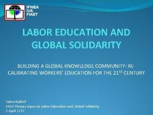 IFWEA IVA FIAET LABOR EDUCATION AND GLOBAL SOLIDARITY