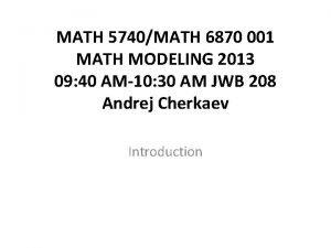 MATH 5740MATH 6870 001 MATH MODELING 2013 09