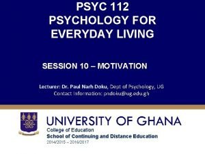 PSYC 112 PSYCHOLOGY FOR EVERYDAY LIVING SESSION 10