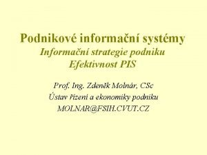 Podnikov informan systmy Informan strategie podniku Efektivnost PIS