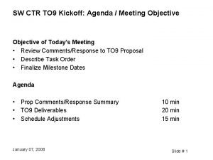 SW CTR TO 9 Kickoff Agenda Meeting Objective