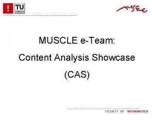 MUSCLE eTeam Content Analysis Showcase CAS CAS Motivation