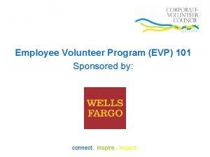 Employee Volunteer Program EVP 101 Sponsored by connect