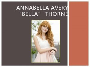 ANNABELLA AVERY BELLA THORNE WHO IS BELLA THORNE