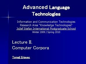 Advanced Language Technologies Information and Communication Technologies Research