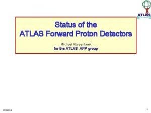 Status of the ATLAS Forward Proton Detectors Michael