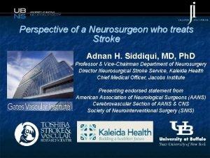 Perspective of a Neurosurgeon who treats Stroke Adnan