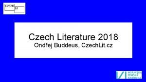 Czech Literature 2018 Ondej Buddeus Czech Lit cz