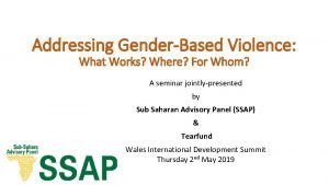 Addressing GenderBased Violence What Works Where For Whom