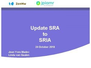 Update SRA to SRIA 24 October 2018 Jean