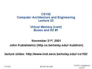 CS 152 Computer Architecture and Engineering Lecture 23