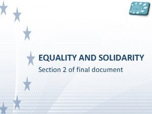 EQUALITY AND SOLIDARITY Section 2 of final document