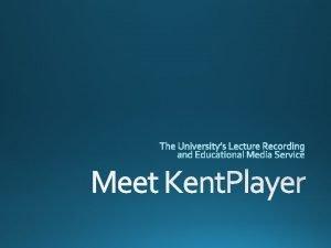 Meet Kent Player 201213 Pilot The Pilot Usage
