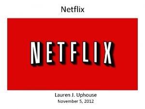 Netflix Lauren J Uphouse November 5 2012 CLICK