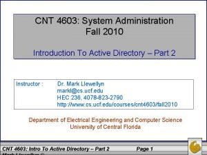 CNT 4603 System Administration Fall 2010 Introduction To