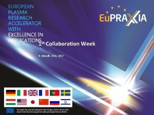 EUROPEAN PLASMA RESEARCH ACCELERATOR WITH EXCELLENCE IN APPLICATIONSst