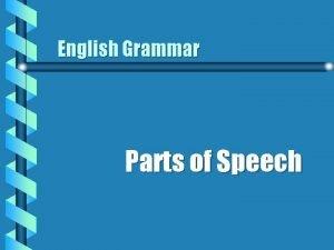 English Grammar Parts of Speech Eight Parts of