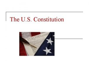 The U S Constitution What is a Constitution