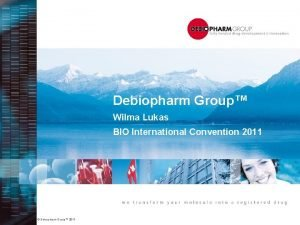 Debiopharm Group Wilma Lukas BIO International Convention 2011