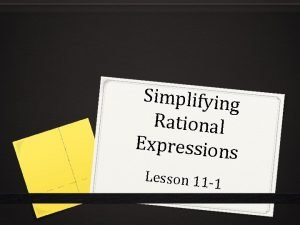 Simplifying Rational Expressions Lesson 11 1 Rational Expression