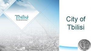 City of Tbilisi Smart City Le Projet a