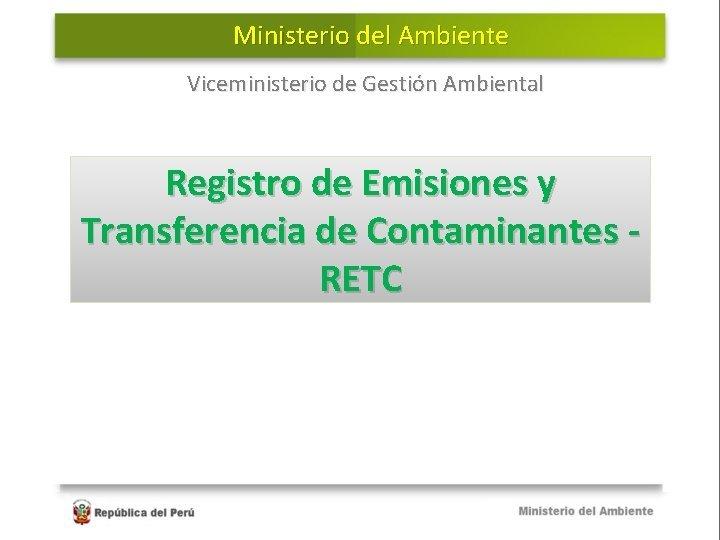 Ministerio del Ambiente Viceministerio de Gestin Ambiental Registro