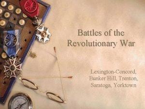 Battles of the Revolutionary War LexingtonConcord Bunker Hill