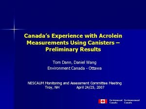 Canadas Experience with Acrolein Measurements Using Canisters Preliminary