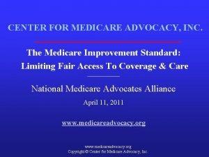 CENTER FOR MEDICARE ADVOCACY INC The Medicare Improvement