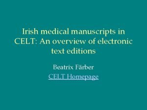 Irish medical manuscripts in CELT An overview of