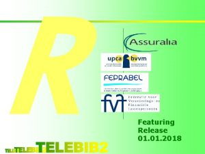 R Featuring Release 01 2018 Presentatie Release 01012018