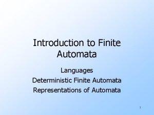 Introduction to Finite Automata Languages Deterministic Finite Automata