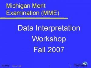 Michigan Merit Examination MME Data Interpretation Workshop Fall
