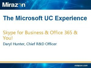 The Microsoft UC Experience Skype for Business Office