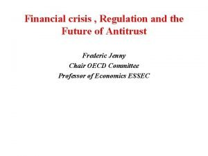 Financial crisis Regulation and the Future of Antitrust
