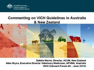 Commenting on VICH Guidelines in Australia New Zealand