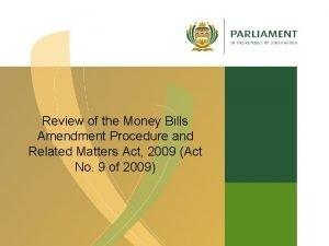 Review of the Money Bills Amendment Procedure and