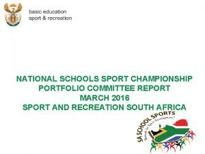 NATIONAL SCHOOLS SPORT CHAMPIONSHIP PORTFOLIO COMMITTEE REPORT MARCH