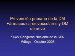 Prevencin primaria de la DM Frmacos cardiovasculares y
