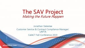 The SAV Project Making the Future Happen Jonathan